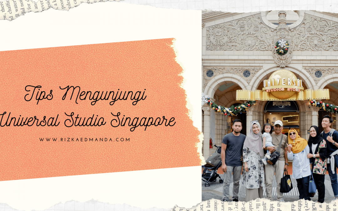 15 Tips Mengunjungi Universal Studio Singapore